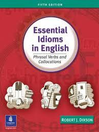 (Essential Idioms in English (Pharasal Verbs and Collocaions