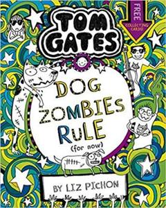 dog zombies rule (Tom Gates)