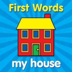 (First Words (My House