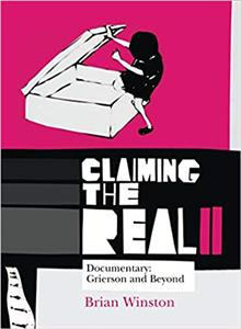 Claiming the Real: Documentary( Grierson and Beyond (نایاب)